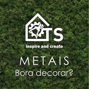 Bora Decorar com METAIS
